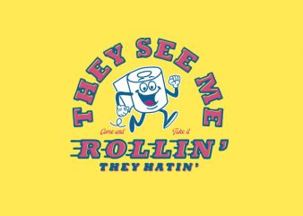 they see me rollin graphic t-shirt design