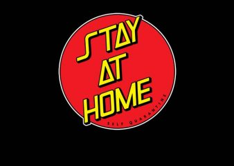 Stay At Home t shirt design for purchase