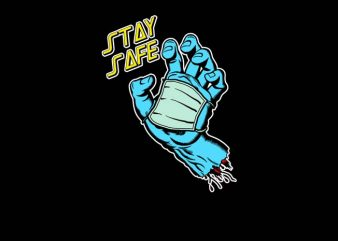 Stay safe t-shirt design for commercial use