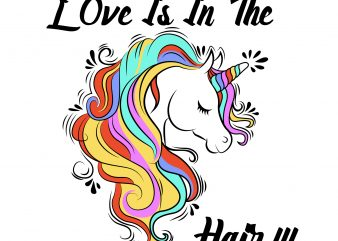 unicorn love is in the hair t shirt design template