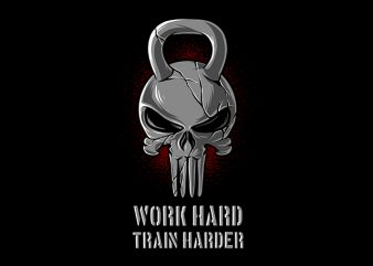 Work Hard Train Harder Gym Skull t shirt design for download