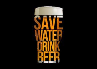 save water drink beer design for t shirt buy t shirt design artwork