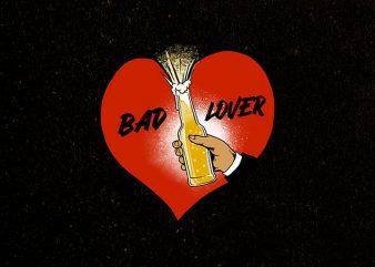 bad lover buy t shirt design artwork