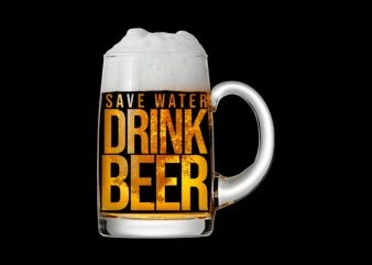 save water drink beer design for t shirt buy t shirt design