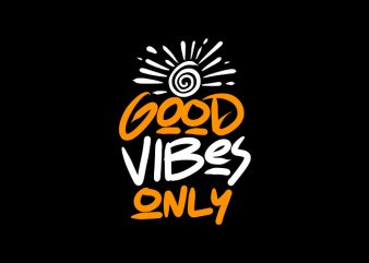 good vibes only ready made tshirt design