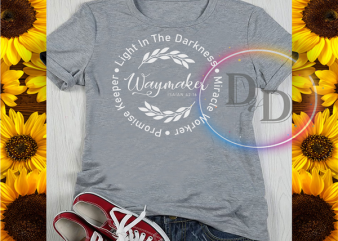 Way Maker Light in the darkness miracle worker promise keeper buy t shirt design