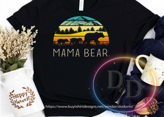 Mama Bear Vintage Gifts for Mothers commercial use t-shirt design