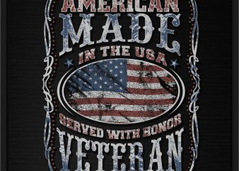 AMERICAN MADE IN THE USA SERVED WITH HONOR VETERAN print ready t shirt design