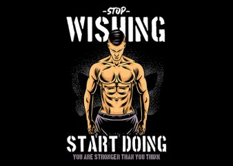 Stop Wishing Start Doing Gym Fitness Boxing Design buy t shirt design artwork