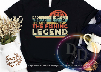 Dad the man the myth the fishing legend vintage fathers day 2020 quarantined print ready t shirt design