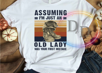 Assuming I'm Just an Old Lady Was Your First Mistake Vintage t shirt design for download