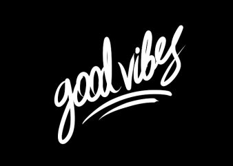 good vibes hand lettering print ready t shirt design