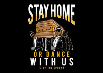 Stay at Home or dance with us, coffin dance, coronavirus, t-shirt design png