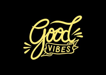 good vibes hand lettering t shirt design for sale