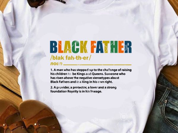 Free Almost files can be used for commercial. Black Father Svg Father S Day Svg Dad 2020 Svg Funny Svg T Shirt Design For Sale Buy T Shirt Designs SVG, PNG, EPS, DXF File