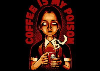 COFFEE IS MY POISON print ready t shirt design