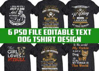 6 Dog Tshirt Designs Bundle Psd File Editable Text
