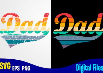 Dad, Dad svg, Father, retro, vintage, Funny Fathers day design svg eps, png files for cutting machines and print t shirt designs for sale t-shirt design png
