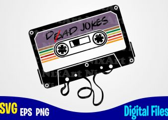 Dad Jokes cassette, Father's Day, Dad svg, Father, Funny Fathers day design svg eps, png files for cutting machines and print t shirt designs for sale t-shirt design png