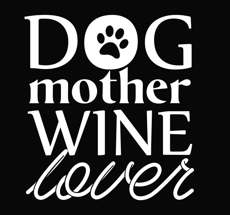 Get Dog Mother Wine Lover Svg SVG