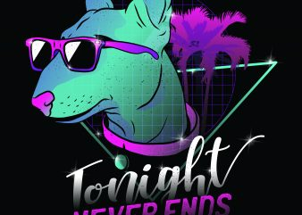 Neon Dog – Tonight Never End t shirt design for sale – Best Seller