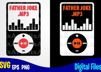 Father Joke.mp3, Father's Day, Dad svg, Father, Funny Fathers day design svg eps, png files for cutting machines and print t shirt designs for sale t-shirt design png
