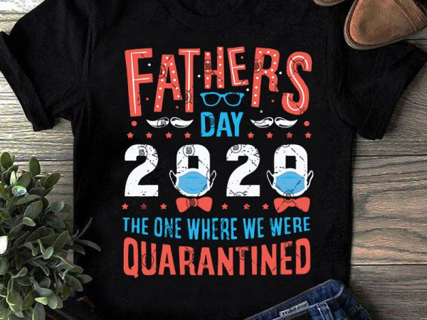 Free Be kind digital svg file. Fathers Day 2020 The One Where We Were Quarantined Svg Father S Day Svg Gift For Dad Svg Covid 19 Svg T Shirt Design Png Buy T Shirt Designs SVG, PNG, EPS, DXF File