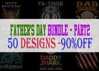 Father's Day Bundle Part 2 – 50 Designs – 90%