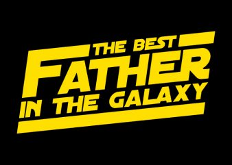 The Best Father In The Galaxy svg,The Best Father In The Galaxy,The Best Father In The Galaxy png,The Best Father In The Galaxy design, fatherhood svg, fatherhood png, fatherhood design, father day, father's day T-Shirt Design for Commercial Use
