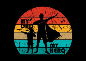 My Dad My Hero svg,My Dad My Hero,My Dad My Hero png,My Dad My Hero design, fatherhood svg, fatherhood png, fatherhood design, father day, father's day T-Shirt Design for Comme