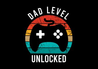 Dad Level Unlocked svg,Dad Level Unlocked,Dad Level Unlocked png,Dad Level Unlocked design, fatherhood svg, fatherhood png, fatherhood design, father day, father's day T-Shirt Design for Commercial Use