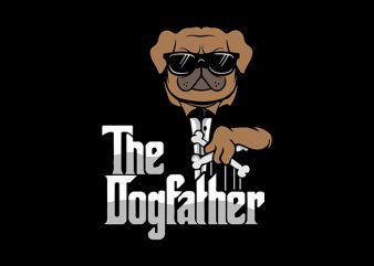 The Dog Father svg,The Dog Father,The Dog Father png,The Dog Father design, fatherhood svg, fatherhood png, fatherhood design, father day, father's day T-Shirt Design for Commercial Use