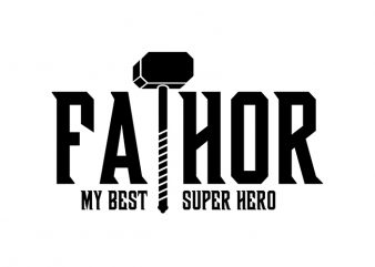 Fathor My Best Super Hero, Father svg,Fathor My Best Super Hero, Father,Fathor My Best Super Hero, Father png,Fathor My Best Super Hero, Father design, fatherhood svg, fatherhood png, fatherhood design, father day, father's day T-Shirt Design for Commercial Use