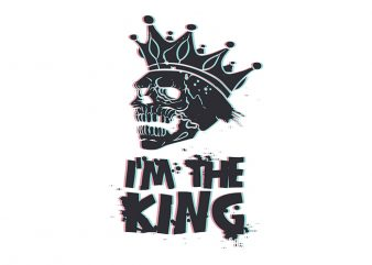 I Am The King Skull svg, I Am The King Skull, I Am The King Skull png, I Am The King Skull design T-Shirt Design for Commercial Use