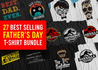 27 Best Selling Father Day T-Shirt Bundle, Father's Day Bundle, Dad Day Bundle, Papa Day Bundle, Grandfather Day Bundle T-Shirt Design for Commercial Use