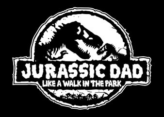 Jurassic Dad like a walk in the park svg,Jurassic Dad like a walk in the park,Jurassic Dad like a walk in the park png,Jurassic Dad like a walk in the park design, Daddy Saurus svg, Daddy Saurus png, Daddy Saurus design, father day, father's day T-Shirt Design for Commercial Use