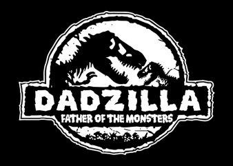 Dadzilla Father Of The Monsters svg,Dadzilla Father Of The Monsters,Dadzilla Father Of The Monsters png,Dadzilla Father Of The Monsters design, Dadzilla svg, Dadzilla png, Dadzilla design, father day, father's day T-Shirt Design for Commercial Use
