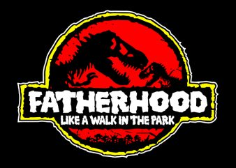 Fatherhood like a walk in the park svg,Fatherhood like a walk in the park,Fatherhood like a walk in the park png,Fatherhood like a walk in the park design, fatherhood svg, fatherhood png, fatherhood design, father day, father's day T-Shirt Design for Commercial Use