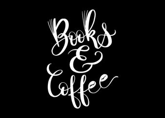 Books And Coffee T-Shirt Design for Commercial Use