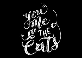You Me The Cats T-Shirt Design for Commercial Use