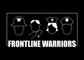 Frontline Warriors T-Shirt Design for Commercial Use