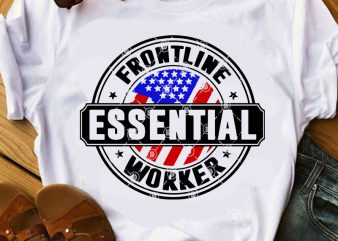 Frontline Essential Worker SVG, COVID 19 SVG, America SVG t-shirt design for commercial use