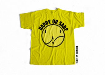 Happy Or Sad buy t shirt design for commercial use