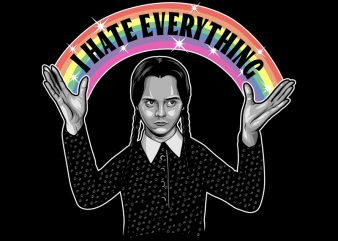 I HATE EVERYTHING graphic t-shirt design
