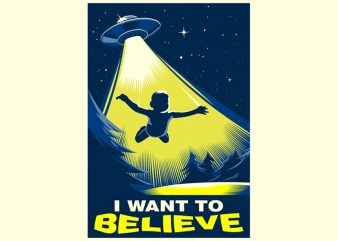 I WANT TO BELIEVE t shirt design for purchase