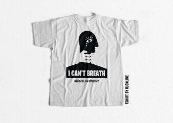 I cant Breath BLACK Lives Matter t-shirt design for commercial use
