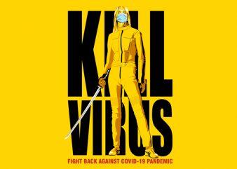 KILL VIRUS print ready t shirt design