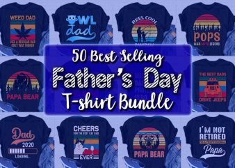 50 Best Selling Father Day T shirt Designs bundle/Papa/Dad Tshirt Designs Bundle