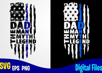 DAD The Man The Myth THe Legend, Father's Day, Dad svg, Father, Funny Fathers day design svg eps, png files for cutting machines and print t shirt designs for sale t-shirt design png