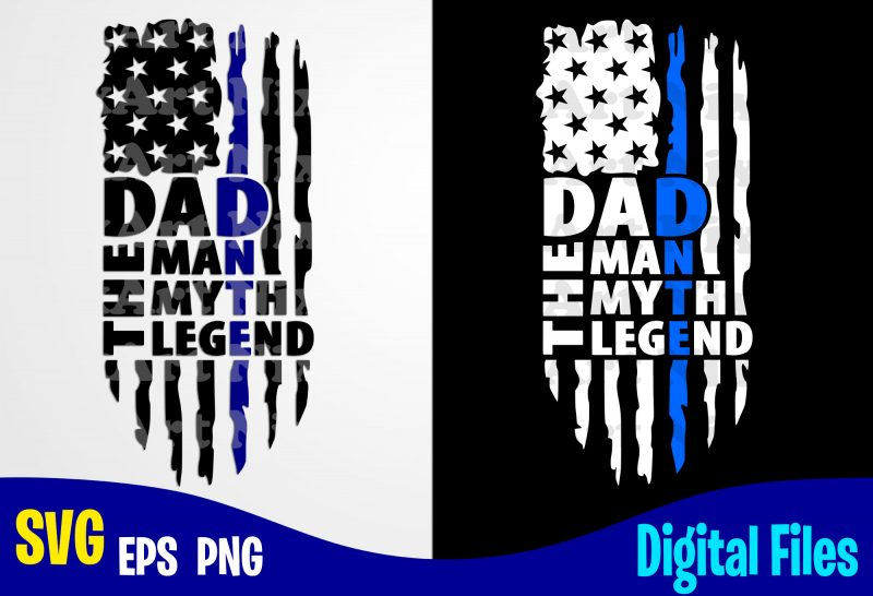 Dad Svg Dad The Man The Myth The Legend Svg Dad Tshirt Svg Fathers day Tshirt Svg Fathers Day Gift Svg Tshirt Svg Best Dad Svg New Dad Svg